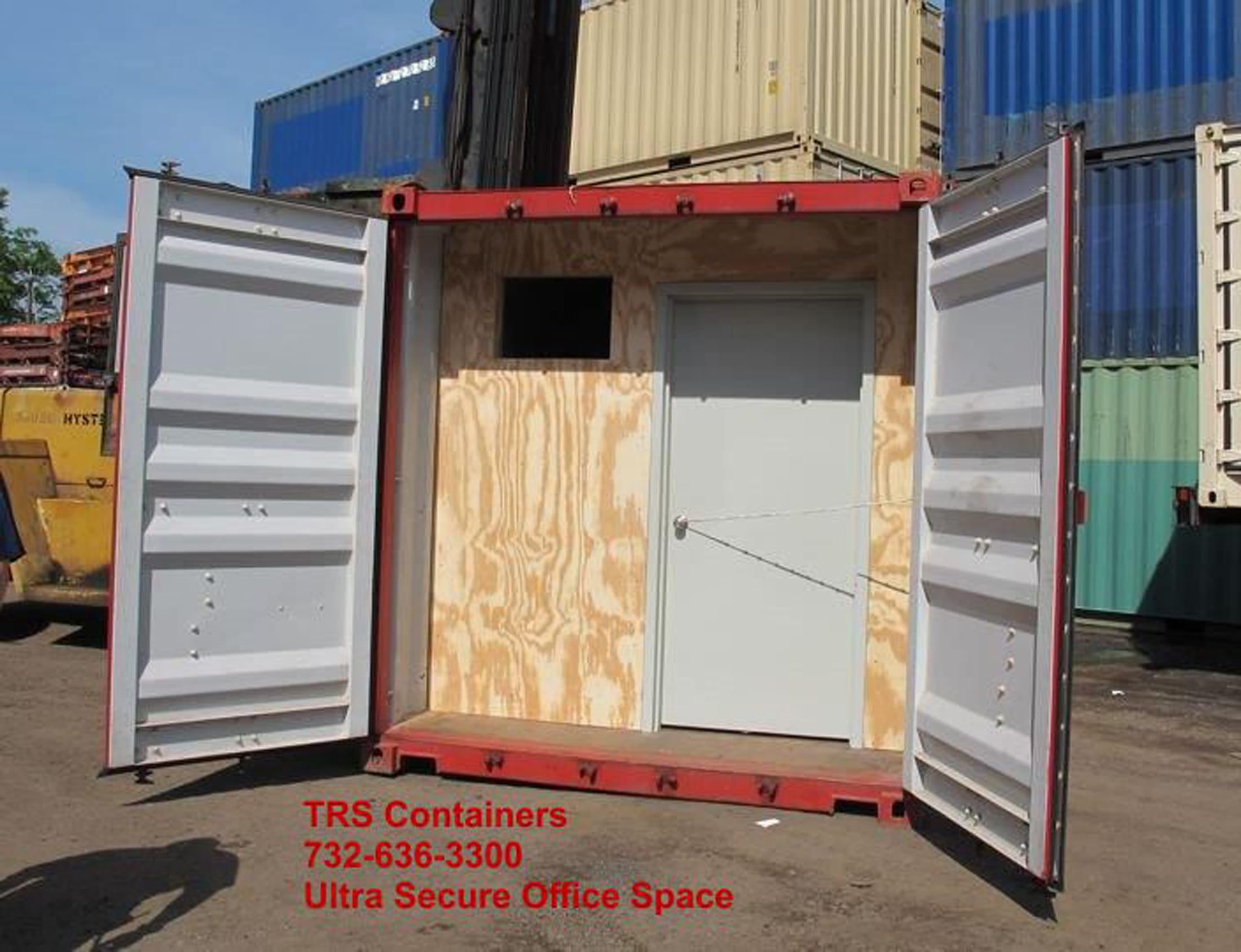 TRS containers can modify an office container totally secure with inteior door for access during the day